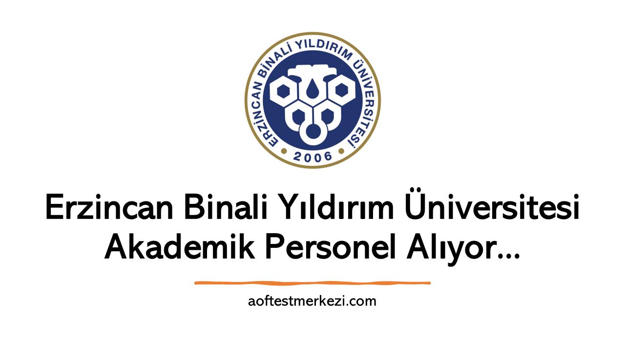 Erzincan Binali Yıldırım Üniversitesi Akademik Personel Alıyor…