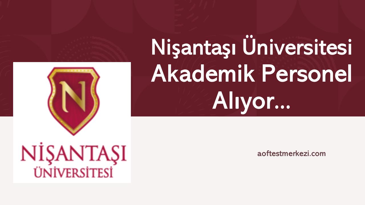 Nişantaşı Üniversitesi  Akademik Personel Alıyor…